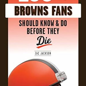 100 Things Browns Fans Should Know