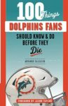 100 Things Dolphins Fans Should Know