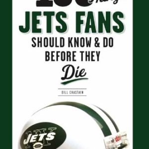 100 Things Jets Fans Should Know &