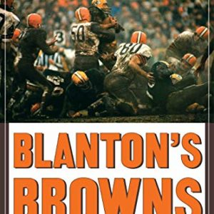 Blanton's Browns: The Great 1965–69 Cleveland