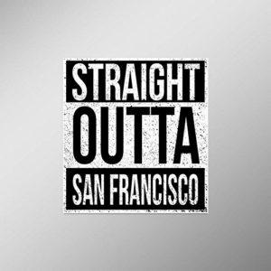 Straight Outta San Francisco Vinyl Decal