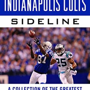 Tales from the Indianapolis Colts Sideline: A